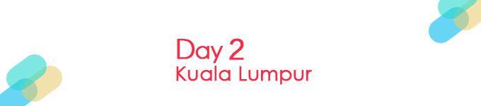 Day 2 吉隆坡
